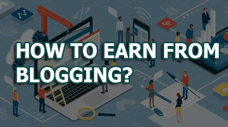 How To Earn Money From Mobile Blogging?